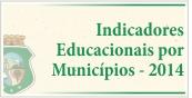 Indicadores Educacionais por Municípios - 2013