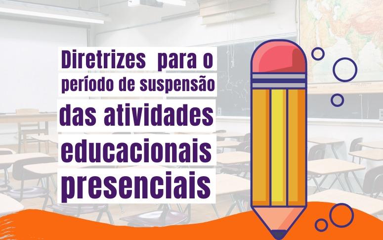 Diretrizes para unidades de ensino durante período de suspensão de aulas presenciais