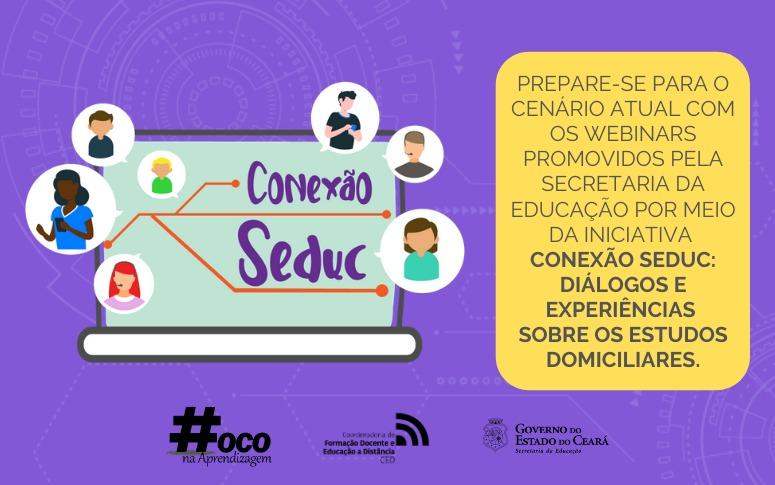 Conexão Seduc: ação promove diálogos e experiências sobre os estudos domiciliares