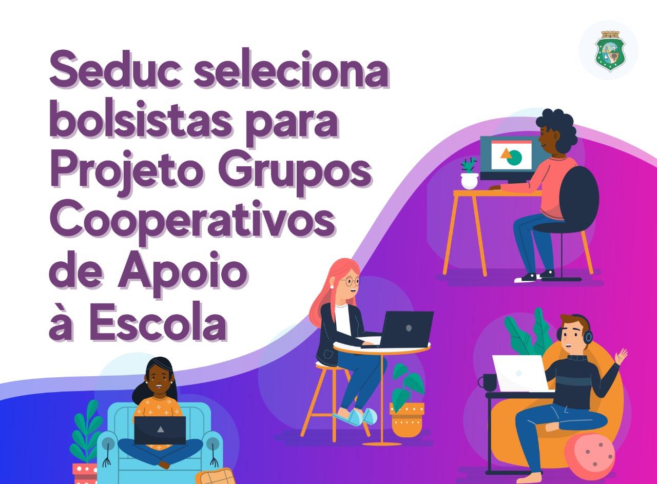 Seduc seleciona bolsistas para Projeto Grupos Cooperativos de Apoio à Escola